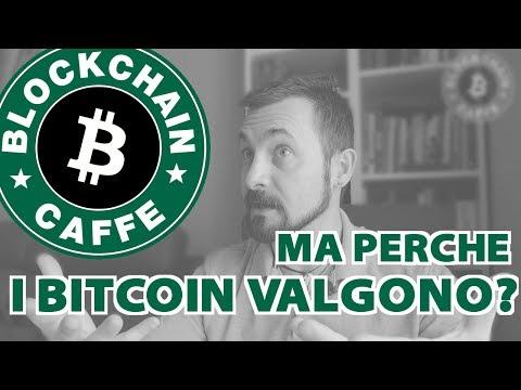 Cosa da valore ai Bitcoin ? Perchè valgono?