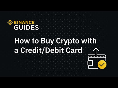 #Binance Guides: How to Buy Crypto with a Credit or Debit Card