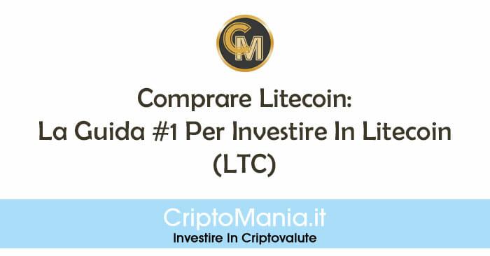 Comprare Litecoin: La Guida #1 Per Investire In Litecoin (LTC)