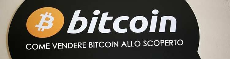 come vendere bitcoin allo scoperto
