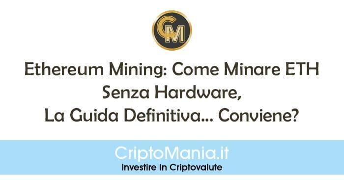 Ethereum Mining: Come Minare ETH Senza Hardware, La Guida, Le Pool... Conviene?