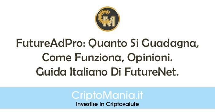 FutureAdPro: Quanto Si Guadagna, Come Funziona, Opinioni e Guida Italiano Di FutureNet.